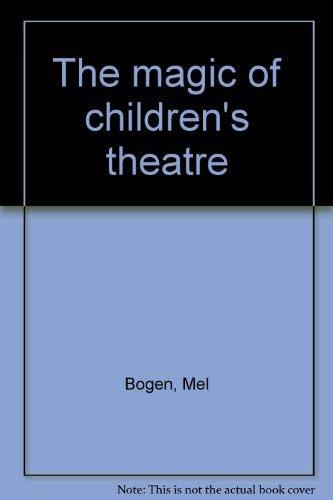 The magic of children's theatre: Mel Bogen