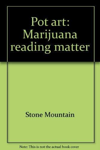 9780912358345: Pot Art for Pot Heads: Marijuana Reading Matter: An Anthology of Reprints from the Popular Press