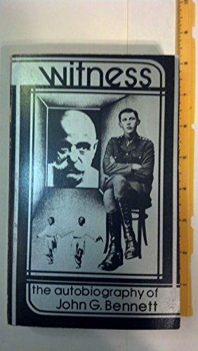 9780912358482: Witness : the autobiography of John G. Bennett.