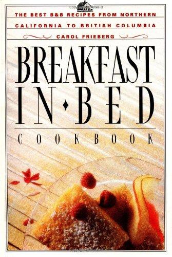 Breakfast in Bed Cookbook: The Best B&B: Frieberg, Carol