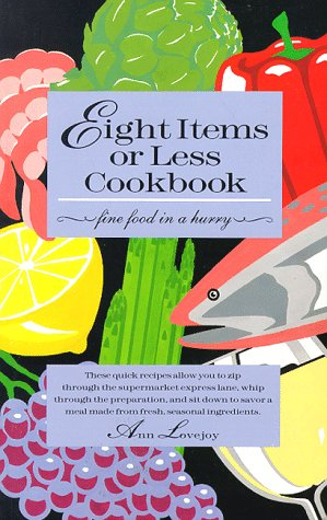 9780912365435: Eight Items or Less Cookbook: Fine Food in a Hurry