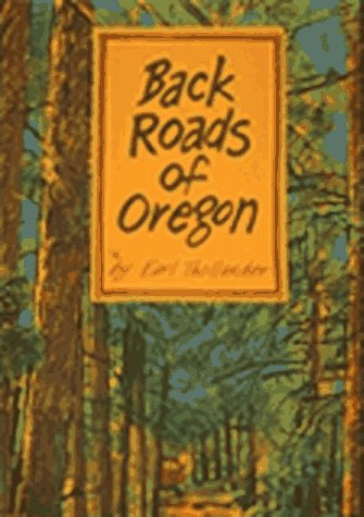 9780912365770: Back Roads Of Oregon - 82 Trips On Oregon's Scenic Byways, Updated Edition