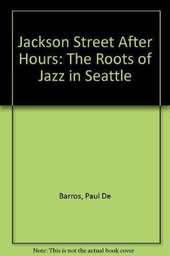 Jackson Street After Hours: The Roots of: Barros, Paul De,