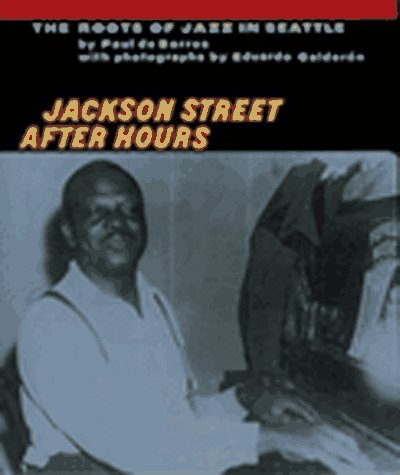 9780912365923: Jackson Street After Hours: The Roots of Jazz in Seattle
