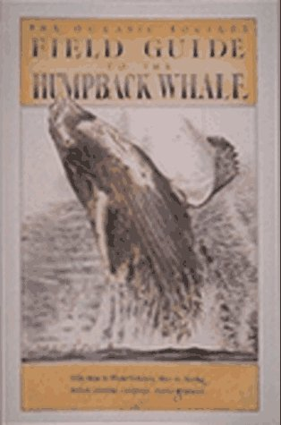 Field Guide to the Humpback Whale: Bernard, Hannah and Morris, Michael