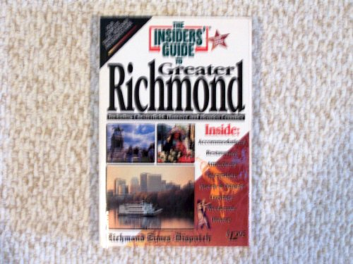 The Insider's Guide to Greater Richmond/Including Chesterfield, Hanover and Henrico ...