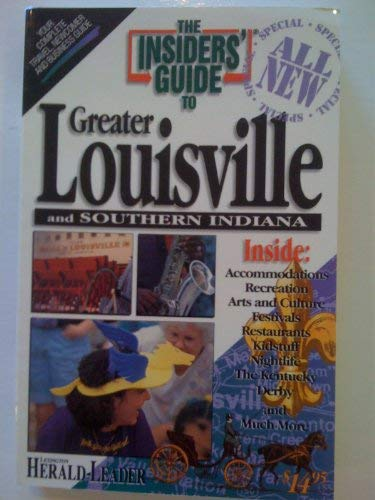 The Insiders' Guide to Greater Louisville and Southern Indiana: Nold, James, Segal, Julie D.