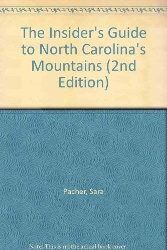 The Insider's Guide to North Carolina's Mountains (2nd Edition): Sara Pacher