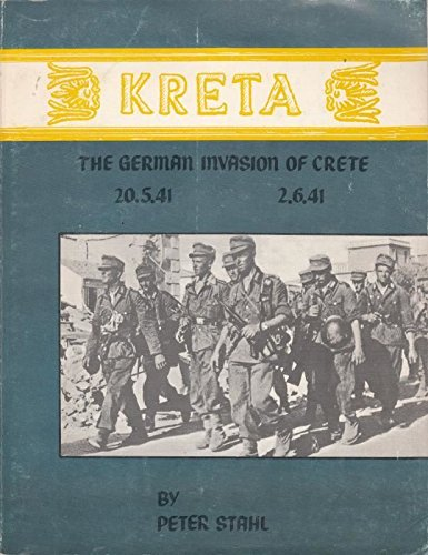 Kreta: The German Invasion of Crete 20.5.41-2.6.41: Stahl, Peter