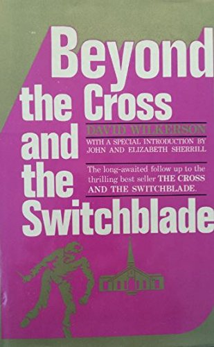 9780912376080: Beyond the cross and the switchblade