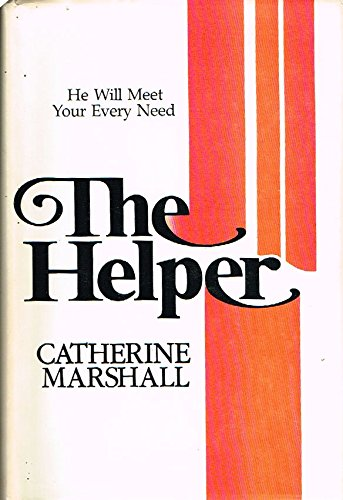 The Helper 9780912376219 Cathrine Marshall's conviction is that, just like angels who lend spiritual support, the Holy Spirit guides the believer through life's