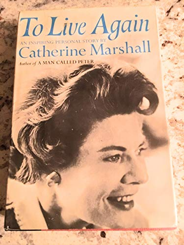 9780912376271: To live again (The Catherine Marshall anniversary library)