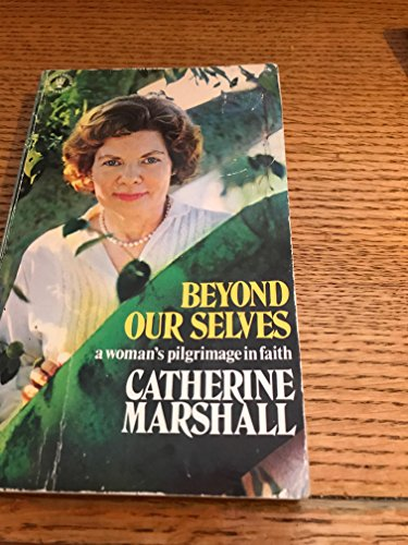 Beyond Our Selves: Marshall, Catherine