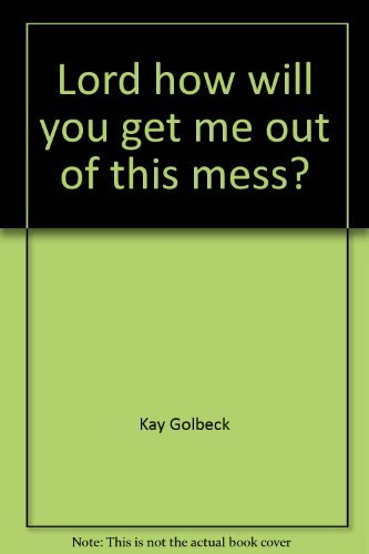 Lord, how will you get me out: Golbeck, Kay