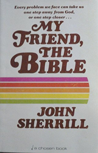 My friend, the Bible (0912376376) by John L Sherrill