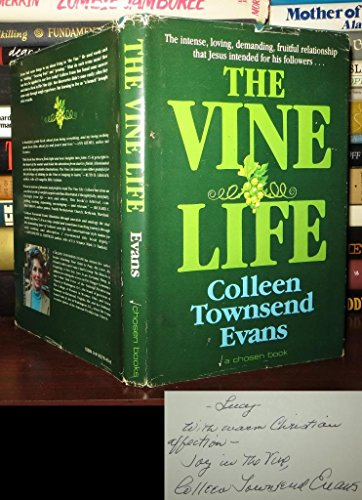9780912376400: The Vine Life: The Intense, Loving, Demanding, Fruitful Relationship that Jesus Intended for His Followers