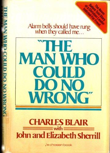 The man who could do no wrong: Blair, Charles E