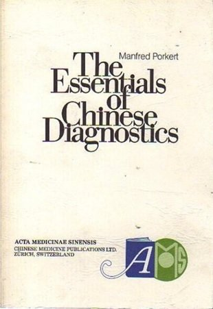 The Essentials of Chinese Diagnostics: Manfred Porkert