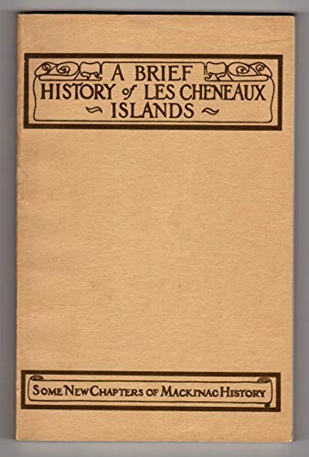 Brief History of Les Cheneaux Islands: Grover, Frank R.