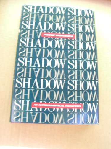 Shadow Show An Autobiographical Insinuation: Highwater, Jamake *SIGNED/INSCRIBED by author*