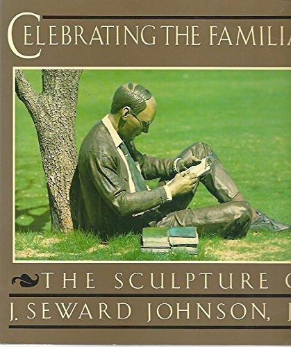9780912383569: Celebrating the Familiar: The Sculpture of J. Seward Johnson, Jr.