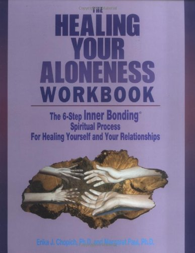 9780912389042: The Healing of Your Aloneness Workbook: The 6-Step Inner Bonding Spiritual Process for Healing Yourself and Your Relationships