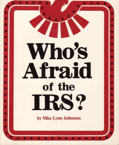 Who's afraid of the IRS? (9780912391007) by Lynn Johnston