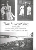 Those Innocent Years 1898-1914: Images of the Jersey Shore from The Pach Photographic Collection
