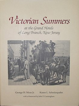 Victorian Summers at the Grand Hotels of Long Branch, New Jersey (signed by the authors): Moss, ...