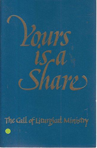 9780912405209: Yours is a share: The call of liturgical ministry