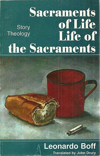 Sacraments of Life, Life of the Sacraments