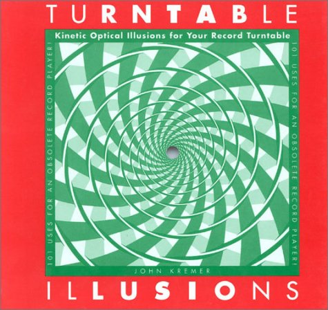 9780912411378: Turntable Illusions: Kinetic Optical Illusions for Your Record Turntable