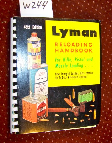 9780912412009: Lyman 45th Reloading Handbook for Rifle, Pistol and Muzzle Loading...