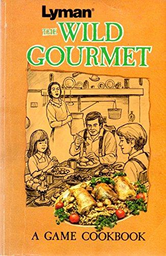 The Wild Gourmet: A Game Cookbook: Barbara Jo Hayden;