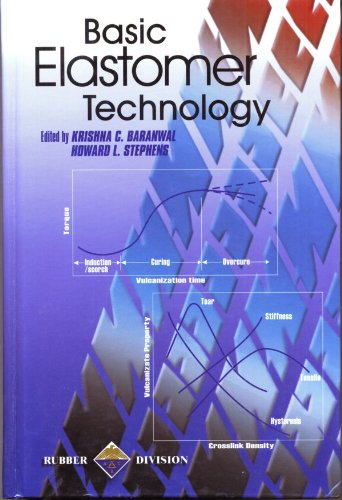 Basic Elastomer Technology: Krishna G Baranwal; Howard L Stephens (Editors)
