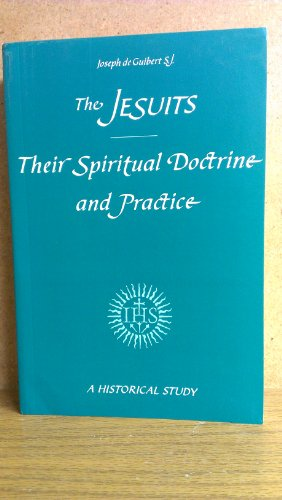 9780912422091: The Jesuits: Their Spiritual Doctrine and Practice