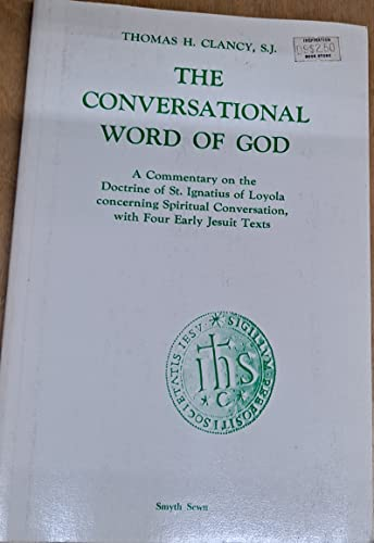 9780912422343: Conversational Word of God: A Commentary on the Doctrine of st Ignatius of Loyola Concerning Spiritual Conversation With Four Jesuit Texts (Series IV--Study aids on Jesuit topics)