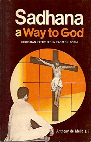 9780912422374: Sadhana: A Way to God: Christian Exercises in Eastern Form (Series IV: Study Aids on Jesuit Topics, No. 9)