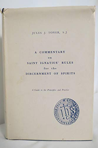 A Commentary on Saint Ignatius' Rules for: Jules J. Toner,