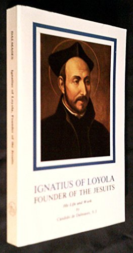 9780912422589: Ignatius of Loyola, Founder of the Jesuits: His Life and Work (Series II--Modern scholarly studies about the Jesuits in English translations / Institute of Jesuit Sources)