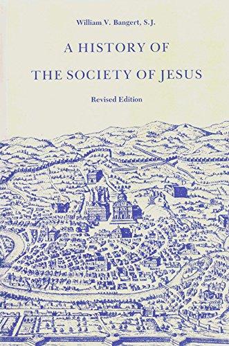 A History of the Society of Jesus: Bangert, William V.