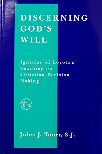 9780912422824: Discerning God's will: Ignatius of Loyola's teaching on Christian decision making (Series III--Original studies, composed in English)