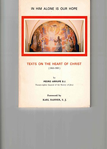 9780912422855: In Him alone is our hope: Texts on the heart of Christ (1965-1983) (Selected letters and addresses)