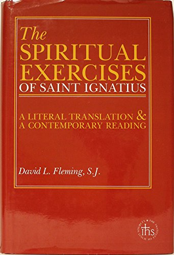 Spiritual Exercises of Saint Ignatius: A Literal Translation and a Contemporary Reading (0912422890) by Fleming, David L.