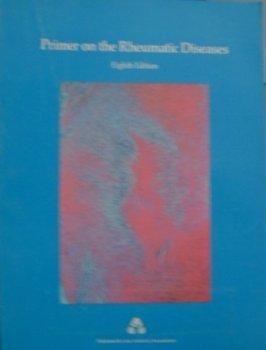 Primer on Rheumatic Diseases: RODNAN, Gerald P.
