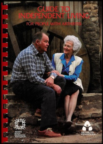 Guide to Independent Living for People With Arthritis: Foundation, Arthritis