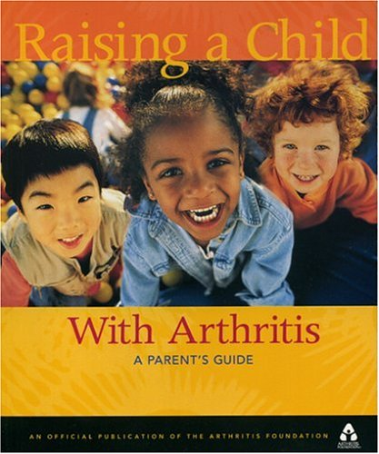 9780912423197: Raising a Child With Arthritis: Parent's Guide