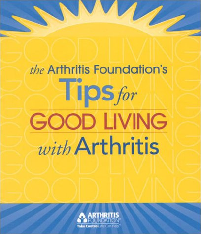 9780912423272: Tips for Good Living with Arthritis