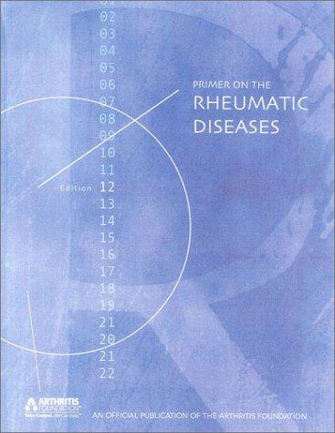 Primer on the Rheumatic Diseases, 12th Edition: John H. Klippel