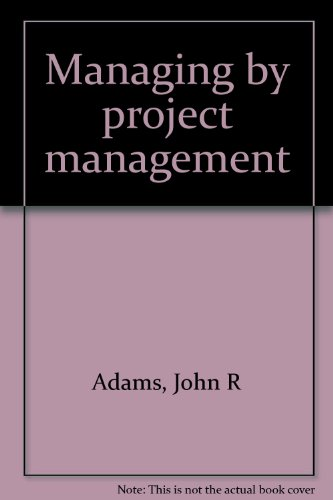 9780912426075: Managing by project management